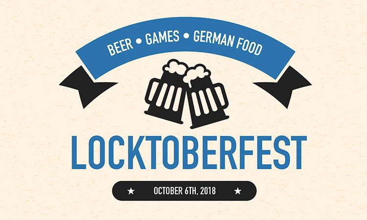 Locktoberfest. Beer - games - German food. October 6th, 2018