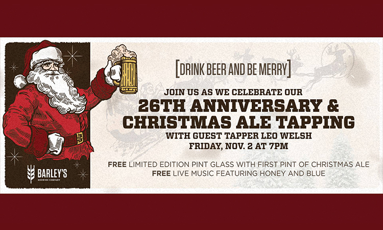 Barley's Brewing 26th Anniversary & Christmas Ale Tapping, Fri. Nov. 2, 7 p.m.
