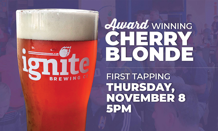 Ignite Brewing Award-Winning Cherry Blonde First Tapping Thursday, Nov. 8, 5 p.m.