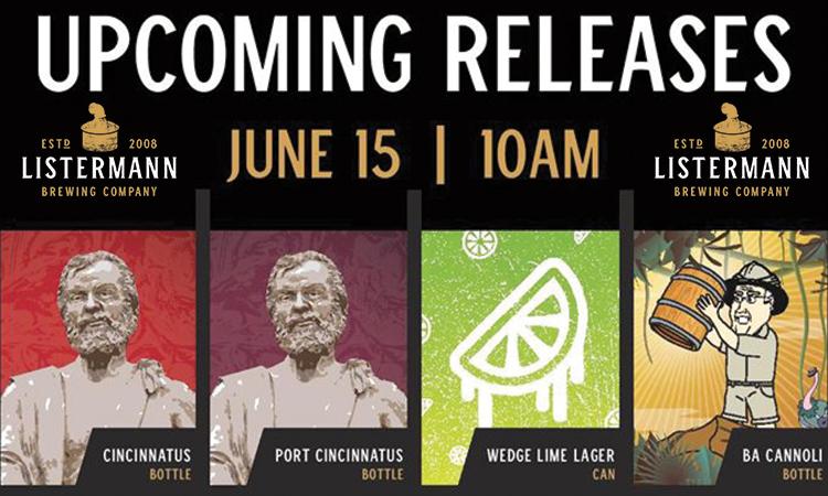 Listermann Brewing - Upcoming Releases June 15, 10 a.m.: Cincinnatus, Port Cincinnatus, BA Cannoli